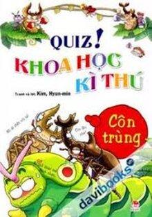 Tủ sách bổ trợ kiến thức nhà trường - Quiz! Khoa học kì thú - Côn Trùng